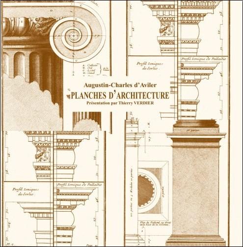 augustin charles daviler planches d 39 architecture la pr sentation de cette r dition est de. Black Bedroom Furniture Sets. Home Design Ideas
