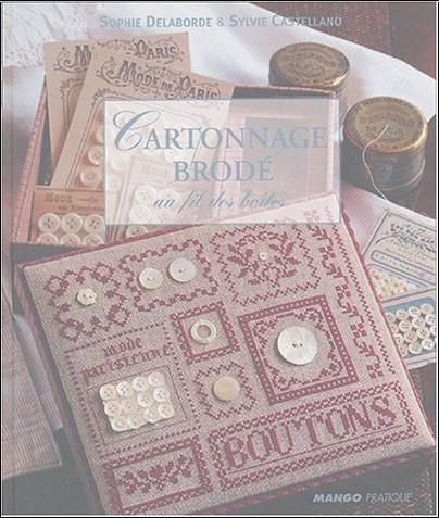 Sylvie Castellano - Cartonnage brodé : Au fil des boîtes