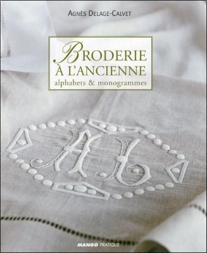 Agnès Delage-Calvet - Broderie à l'ancienne : Alphabets & monogrammes