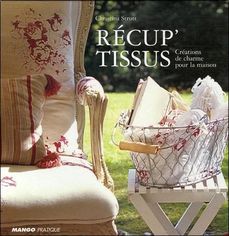 Christina Strutt - Récup' Tissus : Créations de charme pour la maison