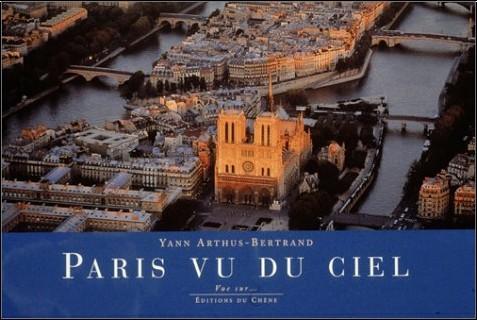 Yann Arthus-Bertrand - Paris vu du ciel