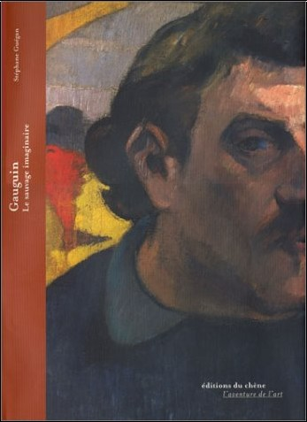 Stéphane Guégan - Gauguin : Le sauvage imaginaire