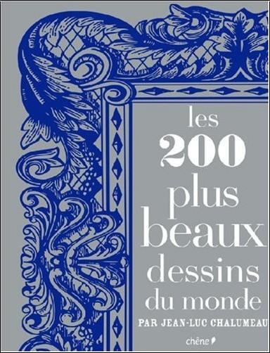 les 200 plus beaux dessins du monde jean luc chalumeau livres. Black Bedroom Furniture Sets. Home Design Ideas
