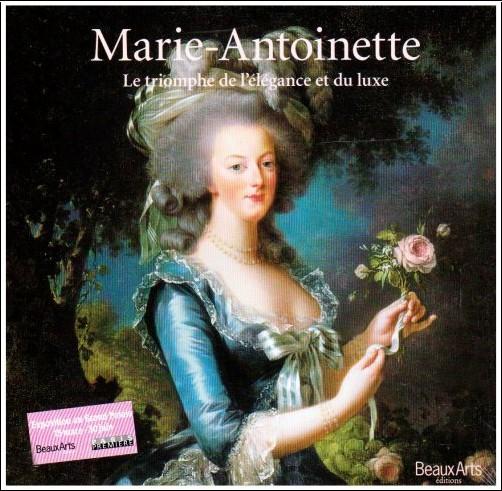 Evelyne Lever - Marie-Antoinette : Le triomphe de l'élégance et du luxe