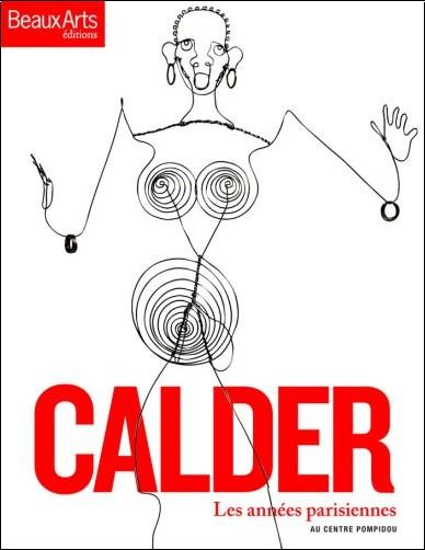 Daniel Abadie - Calder : Les années parisiennes au Centre Pompidou