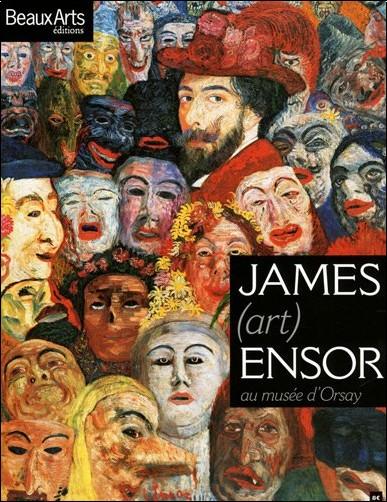Stéphanie Pioda - James Ensor : Au musée d'Orsay