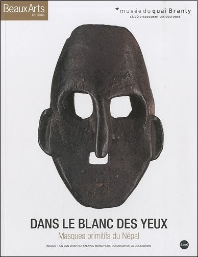 Marc Petit - Dans le blanc des yeux : Masques primitifs du Népal (1DVD)