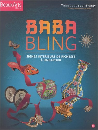 Bérénice Geoffroy-Schneiter - Baba Bling : Signes intérieurs de richesse à Singapour