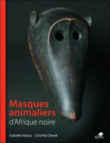 Gabriel Massa - Masques animaliers d'Afrique noire