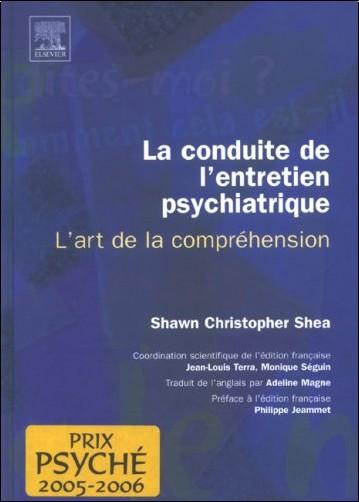 Shawn-Christopher Shea - La conduite de l'entretien psychiatrique : L'art de la compréhension