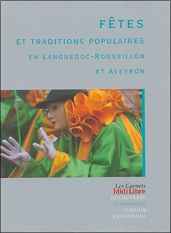Charles Peytavie - Fêtes et traditions populaires en Languedoc-Roussillon et Aveyron