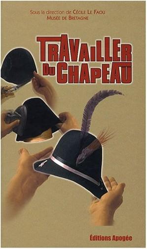 Cécile Le Faou - Travailler du chapeau