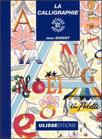 Jean Bordet - La Calligraphie : 101 astuces
