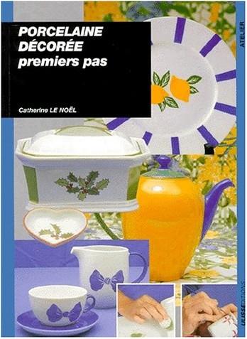 Catherine Le Noël - Porcelaine décorée