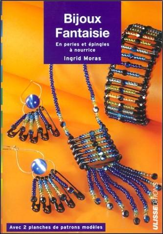 Ingrid Moras - Bijoux fantaisies : En perles et épingles à nourrice