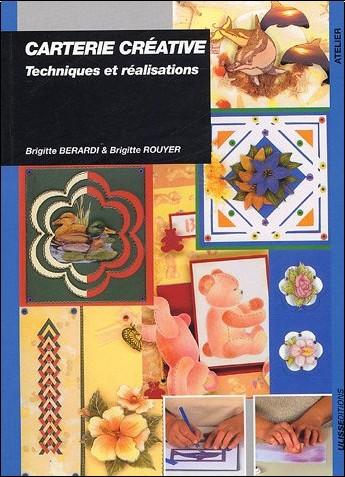 Brigitte Bérardi - Carterie créative : Techniques et réalisations