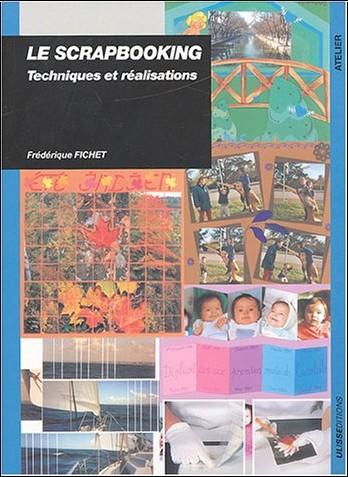 F. Fichet - Scrapbooking : Technique et Réalisation