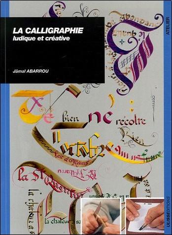 Jâmal Abarrou - La Calligraphie : Ludique et créative