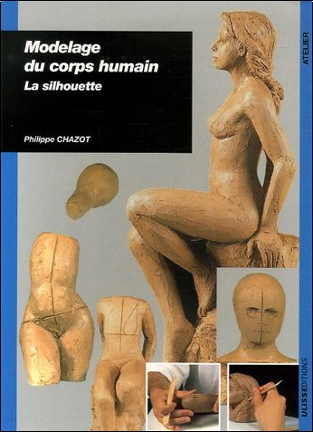 Philippe Chazot - Modelage du corps humain : La silhouette