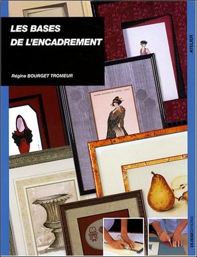 Régine Bourget Tromeur - Les bases de l'encadrement