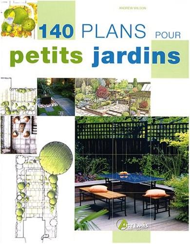 140 plans pour petits jardins andrew wilson livres - Plan petit jardin rectangulaire tourcoing ...