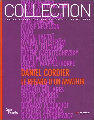 Viviane Tarenne - Daniel Cordier : Le regard d'un amateur : Donations Daniel Cordier dans les collections du Centre Pompidou Musée national d'art moderne
