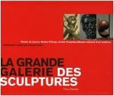 Thierry Dufrêne - La grande galerie des sculptures : Musée du Louvre, Musée d'Orsay, Centre Pompidou/Musée national d'art moderne