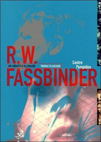 Thomas Elsaesser - Rainer Werner Fassbinder : Un cinéaste d'Allemagne