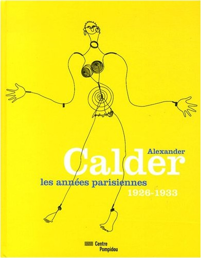 Brigitte Léal - Alexander Calder, les années parisiennes : 1926-1933