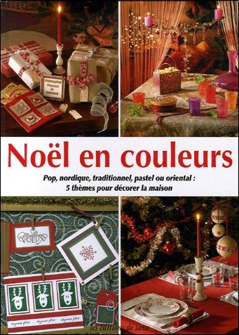 Céline Poncet - Noël en couleurs : Pop, nordique, traditionnel, pastel ou oriental : 5 thèmes pour décorer la maison