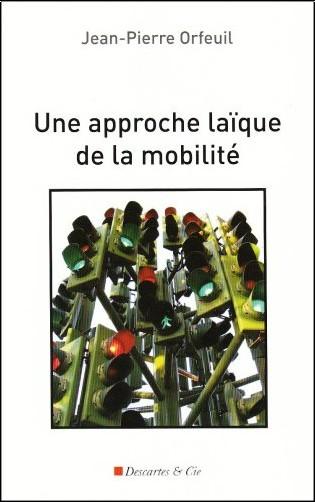 Jean-Pierre Orfeuil - Une approche laïque de la mobilité