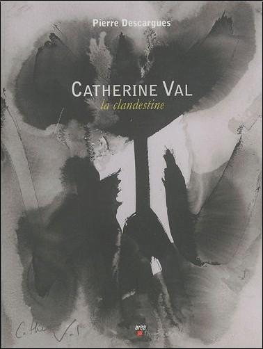 Pierre Descargues - Catherine Val : La clandestine