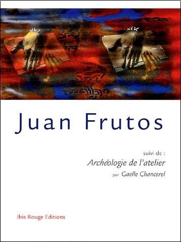 Gaëlle Chancerel - Juan Frutos : Suivi de Archéologie de l'atelier