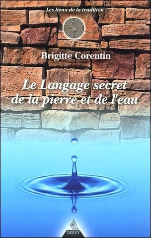 Brigitte Corentin - Le langage secret de la pierre et de l'eau