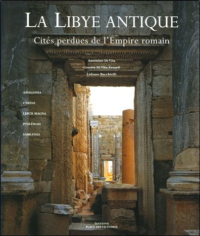 Antonino Di Vita - La Libye antique : Cités perdues de l'Empire romain