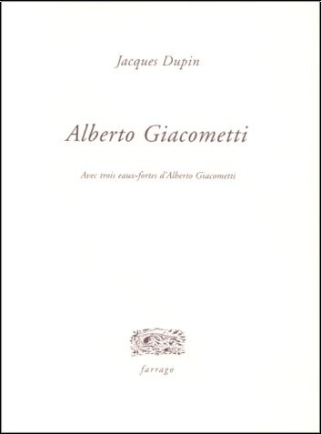 Jacques Dupin - Alberto Giacometti (avec trois eaux-fortes d'Alberto Giacometti)