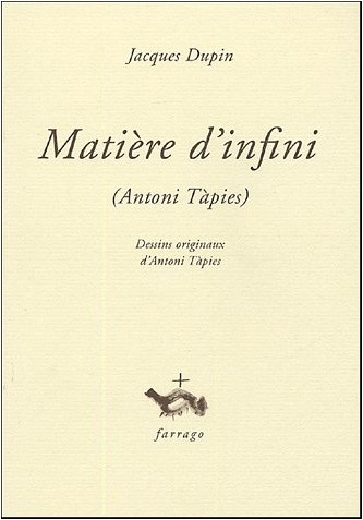 Jacques Dupin - Matière d'infini : Antoni Tapies