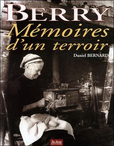 Daniel Bernard - Berry : Mémoires d'un terroir