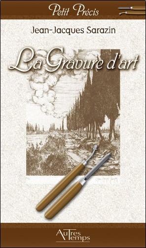 Jean-Jacques Sarazin - La Gravure d'art