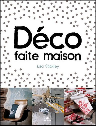 dco faite maison 30 ides couture lisa stickley livres. Black Bedroom Furniture Sets. Home Design Ideas