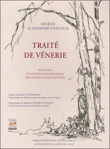 Jacques Le Fournier d'Yauville - Traité de vénerie