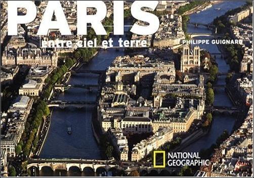 Philippe Guignard - Paris : Entre ciel et terre