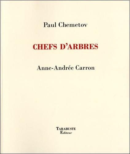 paul chemetov - anne-andrée carron - Chefs d'arbres