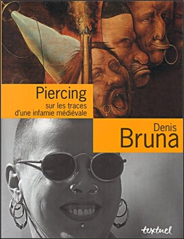 Denis Bruna - Piercing  : Sur les traces d'une infamie médiévale