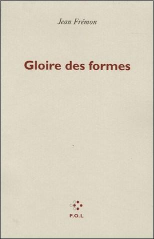 Jean Frémon - Gloire des formes : Précédé de Le double corps des images