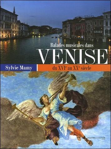 Sylvie Mamy - Balades Musicales dans Venise du XVIe au XXe siècle
