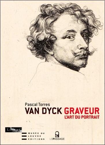 Pascal Torres - Van Dyck graveur : L'art du portrait