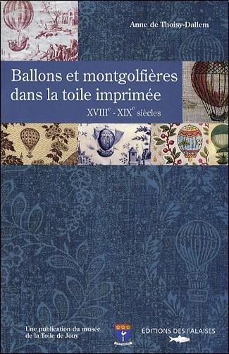 De Thoisy Dallem Ann - Ballons et Mongolfieres Dans la Toile Imprimee