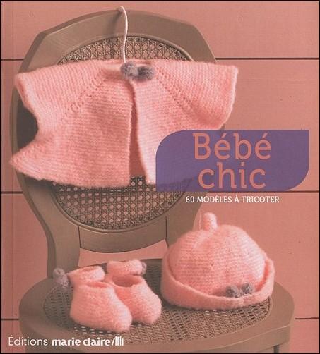 Collectif - Bébé chic : 60 modèles à tricoter