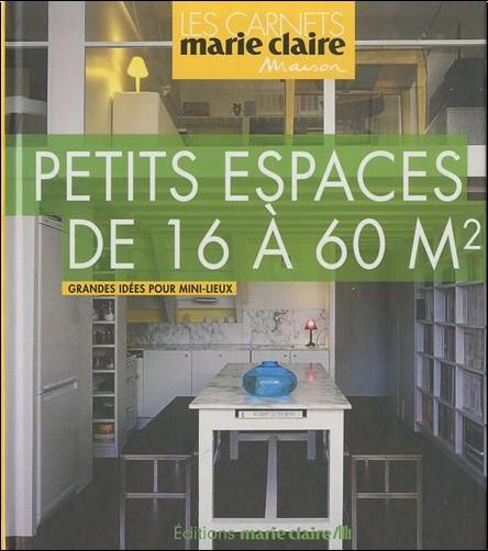 Collectif - Petits espaces de 16 à 60 m2